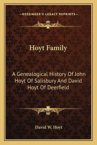 9781163260074: Hoyt Family: A Genealogical History Of John Hoyt Of Salisbury And David Hoyt Of Deerfield