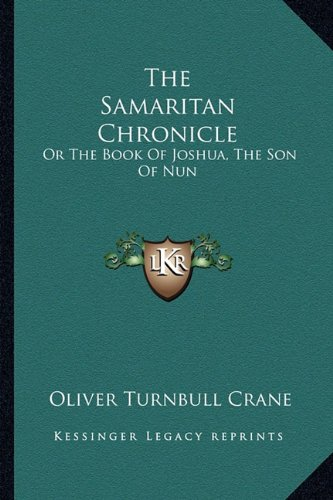 9781163262733: The Samaritan Chronicle: Or The Book Of Joshua, The Son Of Nun
