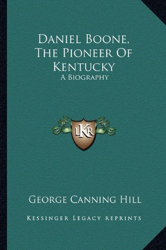 9781163273180: Daniel Boone, The Pioneer Of Kentucky: A Biography