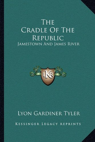 9781163278352: The Cradle Of The Republic: Jamestown And James River