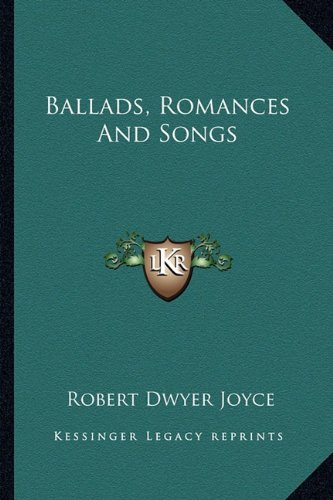 9781163278994: Ballads, Romances And Songs