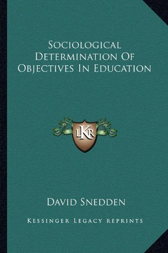 9781163281604: Sociological Determination Of Objectives In Education