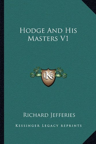 Hodge And His Masters V1 (9781163292280) by Richard Jefferies