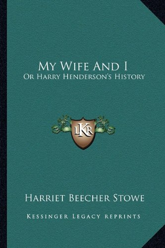 9781163297810: My Wife And I: Or Harry Henderson's History