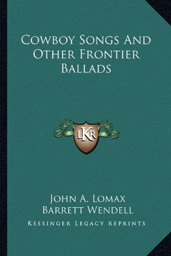 9781163298077: Cowboy Songs And Other Frontier Ballads