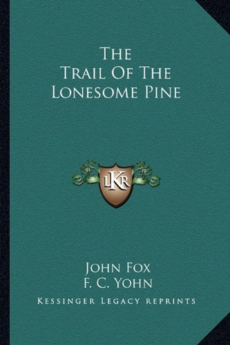 9781163298787: The Trail Of The Lonesome Pine