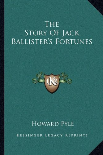 9781163298824: The Story Of Jack Ballister's Fortunes