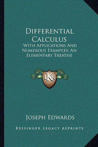 9781163299913: Differential Calculus: With Applications And Numerous Examples; An Elementary Treatise