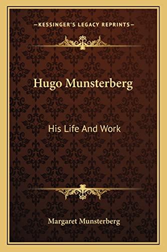 9781163301531: Hugo Munsterberg: His Life And Work