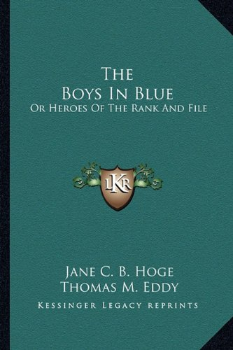9781163302910: The Boys In Blue: Or Heroes Of The Rank And File