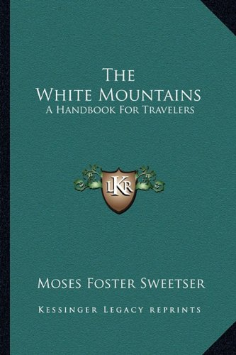 9781163304006: The White Mountains: A Handbook For Travelers