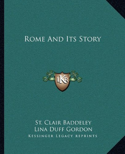 Rome And Its Story (1163305502) by Baddeley, St. Clair; Gordon, Lina Duff
