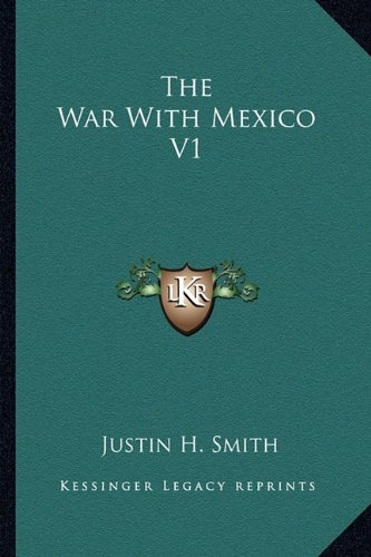 9781163308745: The War With Mexico V1