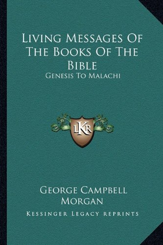 9781163309964: Living Messages Of The Books Of The Bible: Genesis To Malachi
