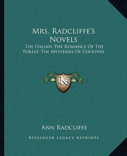 9781163310632: Mrs. Radcliffe's Novels: The Italian, The Romance Of The Forest, The Mysteries Of Udolpho