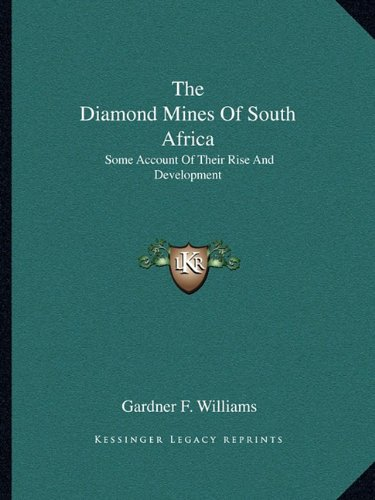 9781163312698: The Diamond Mines Of South Africa: Some Account Of Their Rise And Development