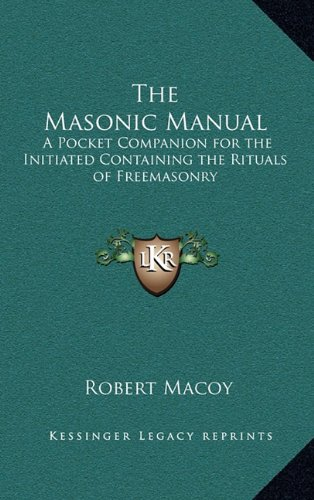 9781163312926: The Masonic Manual: A Pocket Companion for the Initiated Containing the Rituals of Freemasonry