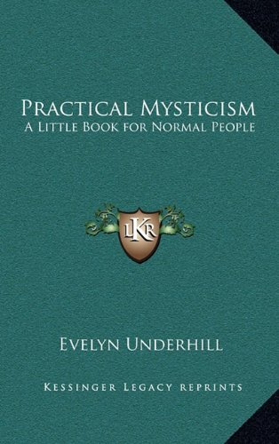 9781163313107: Practical Mysticism: A Little Book for Normal People