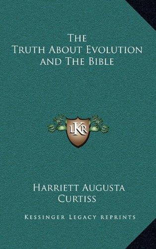 9781163313312: The Truth About Evolution and The Bible