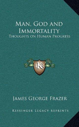 9781163313336: Man, God and Immortality: Thoughts on Human Progress