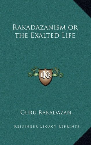 9781163313343: Rakadazanism or the Exalted Life