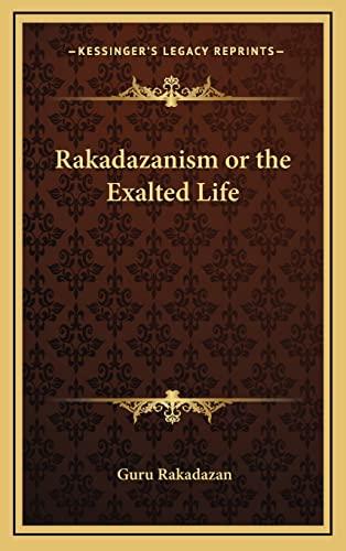 9781163313343: Rakadazanism or the Exalted Life