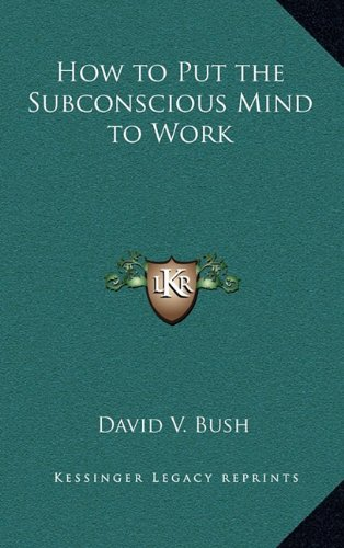 9781163313855: How to Put the Subconscious Mind to Work