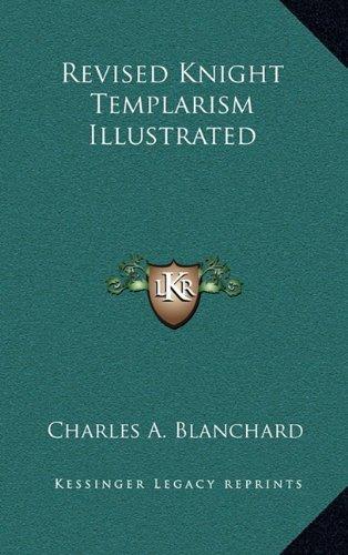 9781163314906: Revised Knight Templarism Illustrated