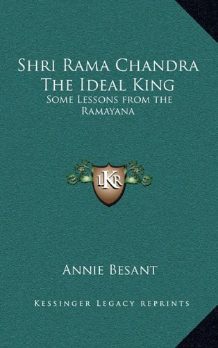 9781163315668: Shri Rama Chandra the Ideal King: Some Lessons from the Ramayana