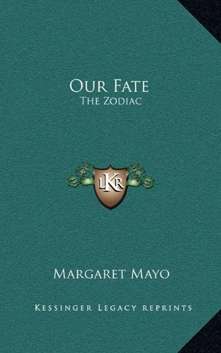 9781163316016: Our Fate: The Zodiac