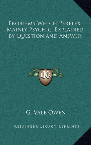 9781163316030: Problems Which Perplex, Mainly Psychic, Explained by Question and Answer