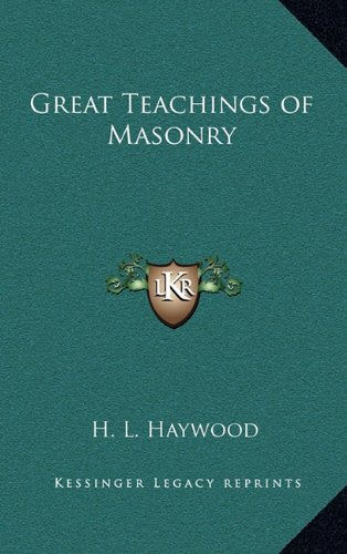 9781163316474: Great Teachings of Masonry