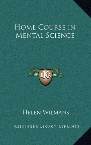 9781163316498: Home Course in Mental Science