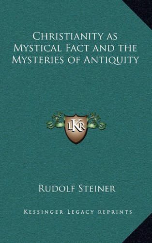 9781163316573: Christianity as Mystical Fact and the Mysteries of Antiquity