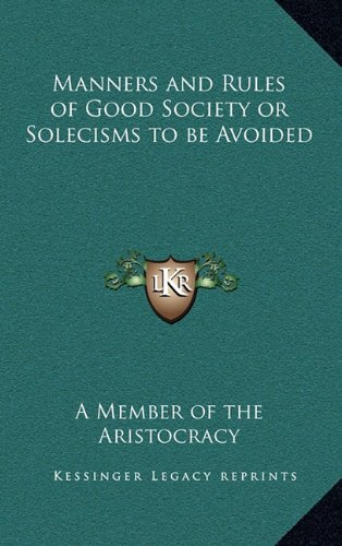 9781163316887: Manners and Rules of Good Society or Solecisms to be Avoided