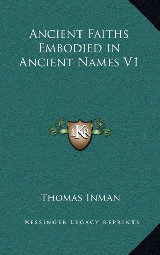 9781163316948: Ancient Faiths Embodied in Ancient Names V1