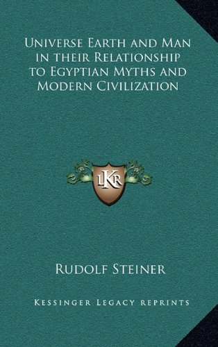 9781163317303: Universe Earth and Man in their Relationship to Egyptian Myths and Modern Civilization