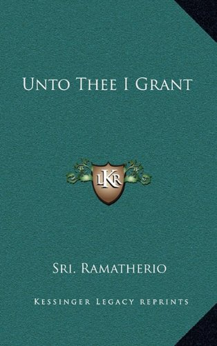 9781163317525: Unto Thee I Grant