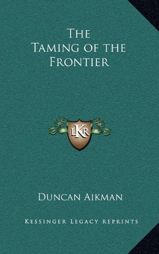 9781163320006: The Taming of the Frontier