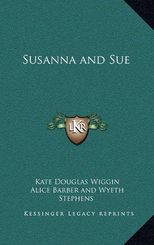 Susanna and Sue (9781163320099) by Kate Douglas Wiggin