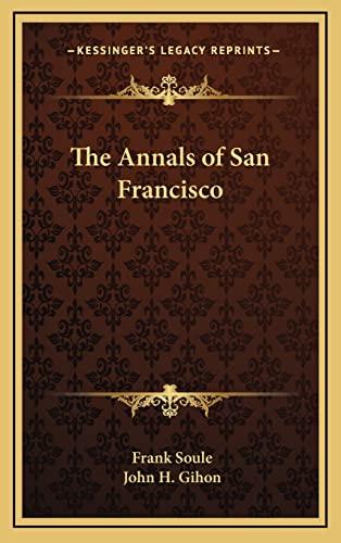 9781163320297: The Annals of San Francisco