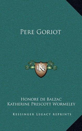 9781163320945: Pere Goriot (Kessinger Legacy Reprints)