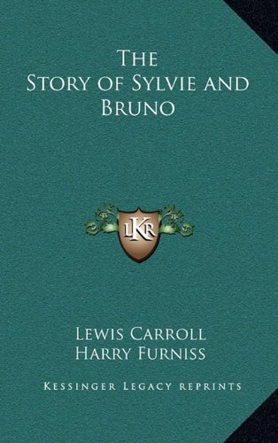 The Story of Sylvie and Bruno (9781163321133) by Lewis Carroll