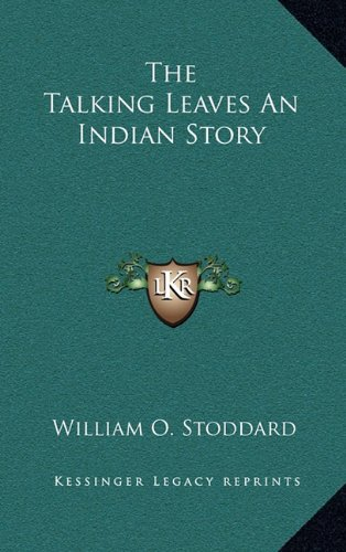 9781163322246: The Talking Leaves An Indian Story