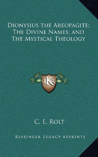 9781163322925: Dionysius the Areopagite; The Divine Names; And the Mystical Theology
