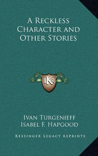 A Reckless Character and Other Stories (1163323314) by Ivan Turgenieff