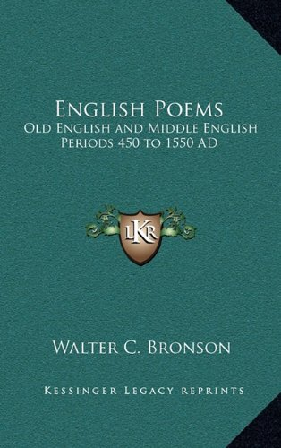 9781163323946: English Poems: Old English and Middle English Periods 450 to 1550 AD