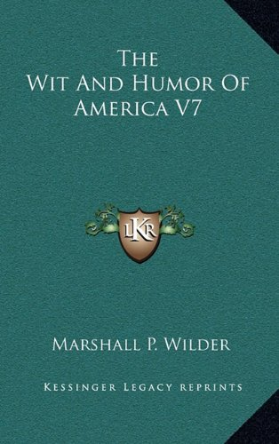 9781163324295: The Wit And Humor Of America V7