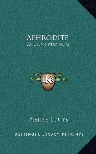 9781163324721: Aphrodite: Ancient Manners