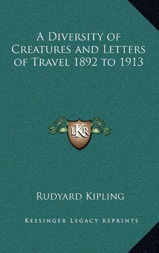 9781163324967: A Diversity of Creatures and Letters of Travel 1892 to 1913